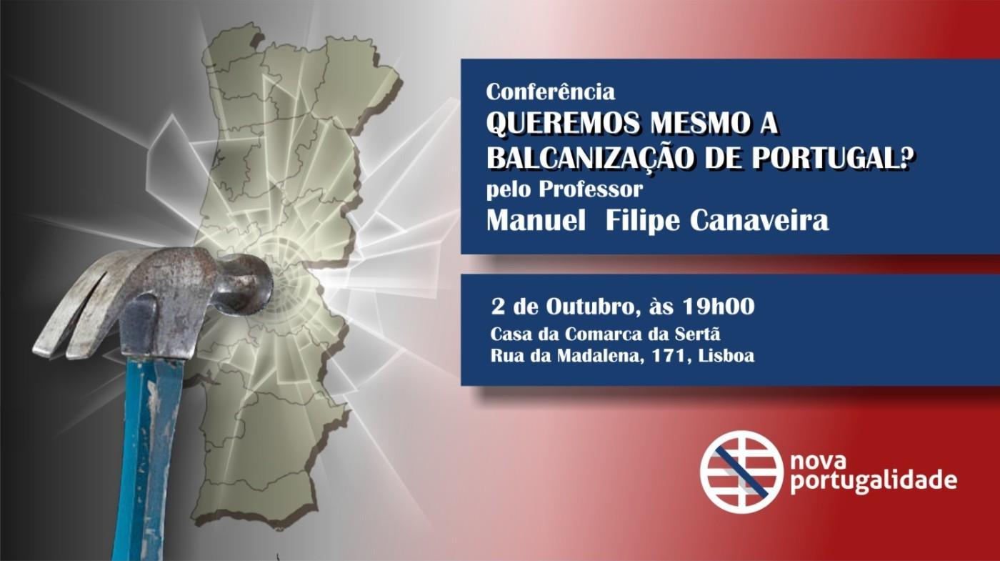Nova Portugalidade Organiza Conferência Sobre os Perigos da Regionalização – 2 de Outubro